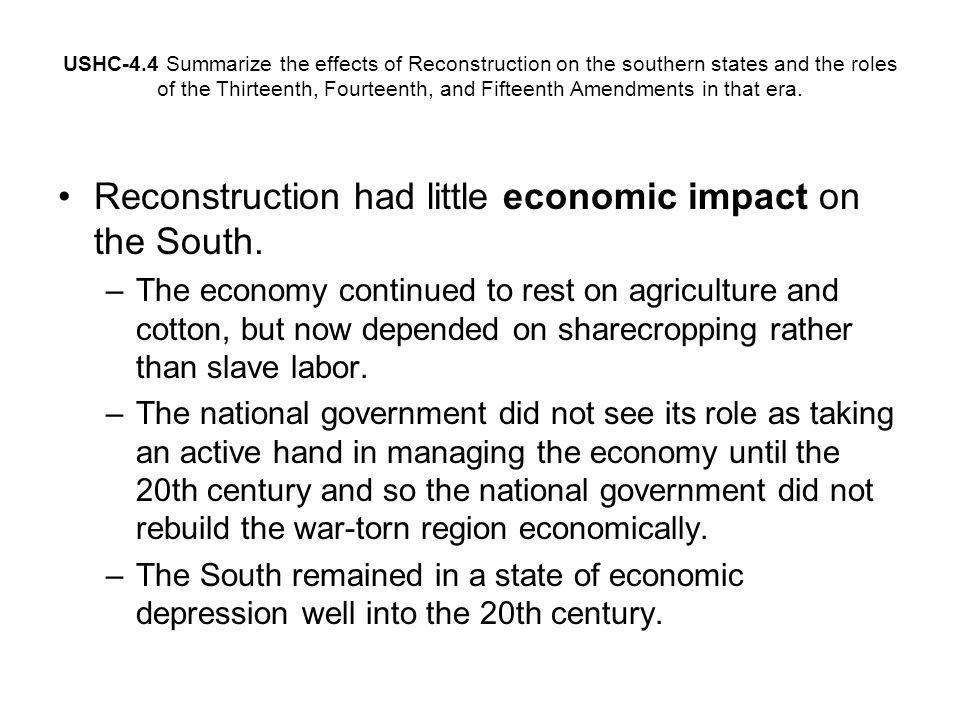 Reconstruction had little economic impact on the South.