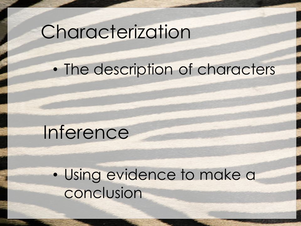 Characterization Inference The description of characters