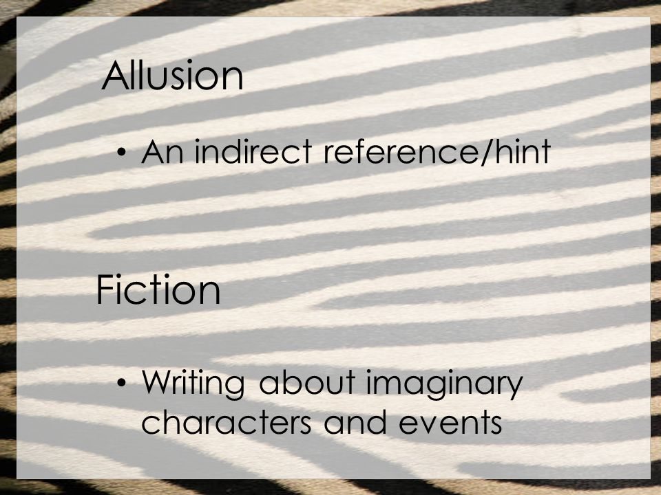 Allusion Fiction An indirect reference/hint