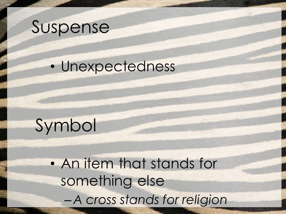 Suspense Symbol Unexpectedness An item that stands for something else