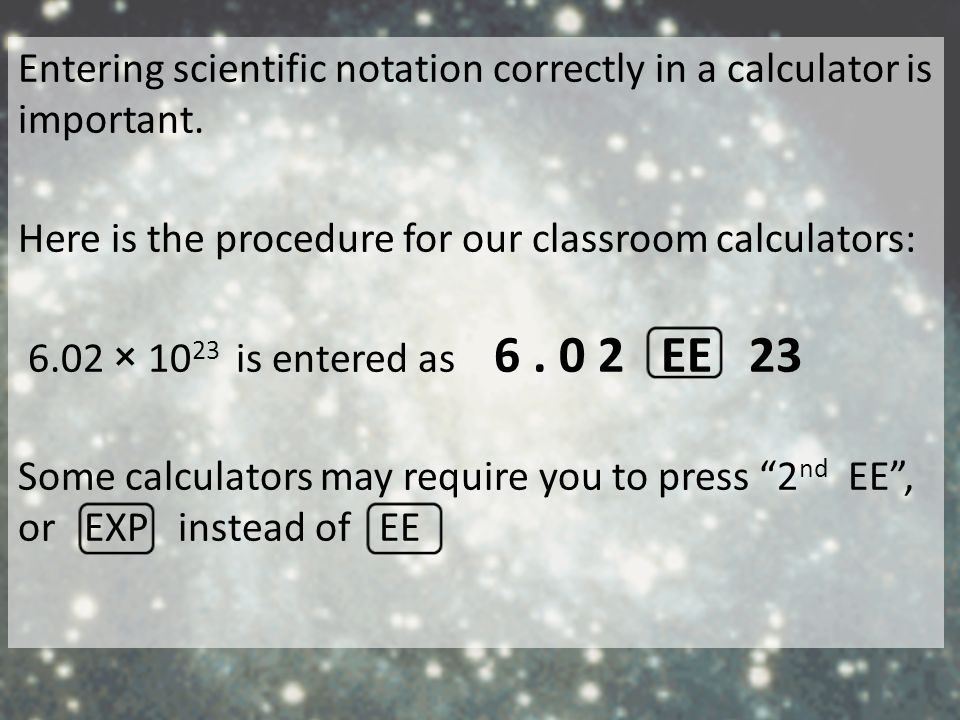 Entering scientific notation correctly in a calculator is important.