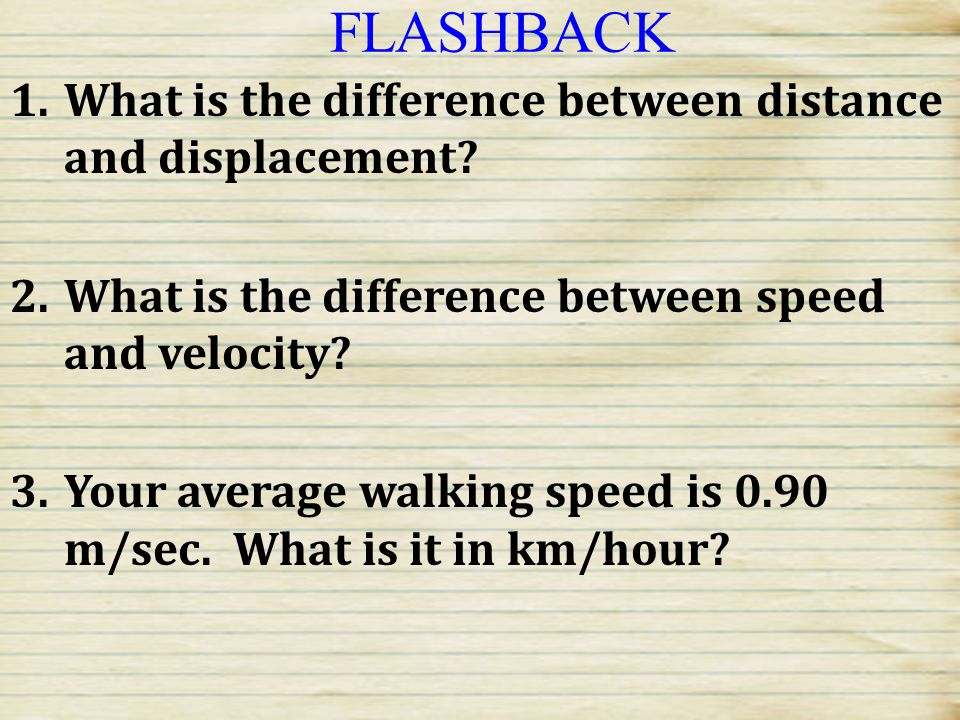 FLASHBACK What is the difference between distance and displacement