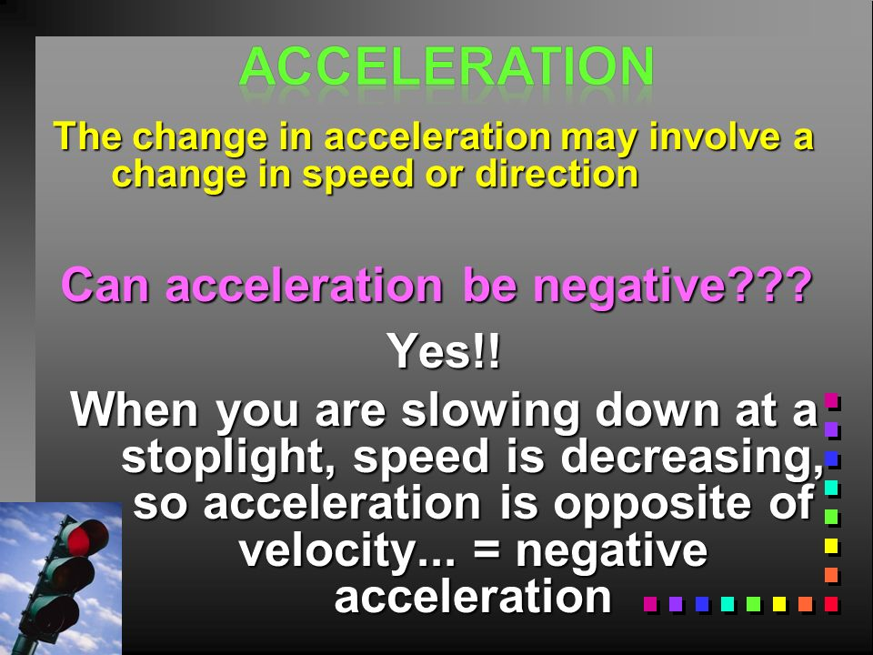 Can acceleration be negative