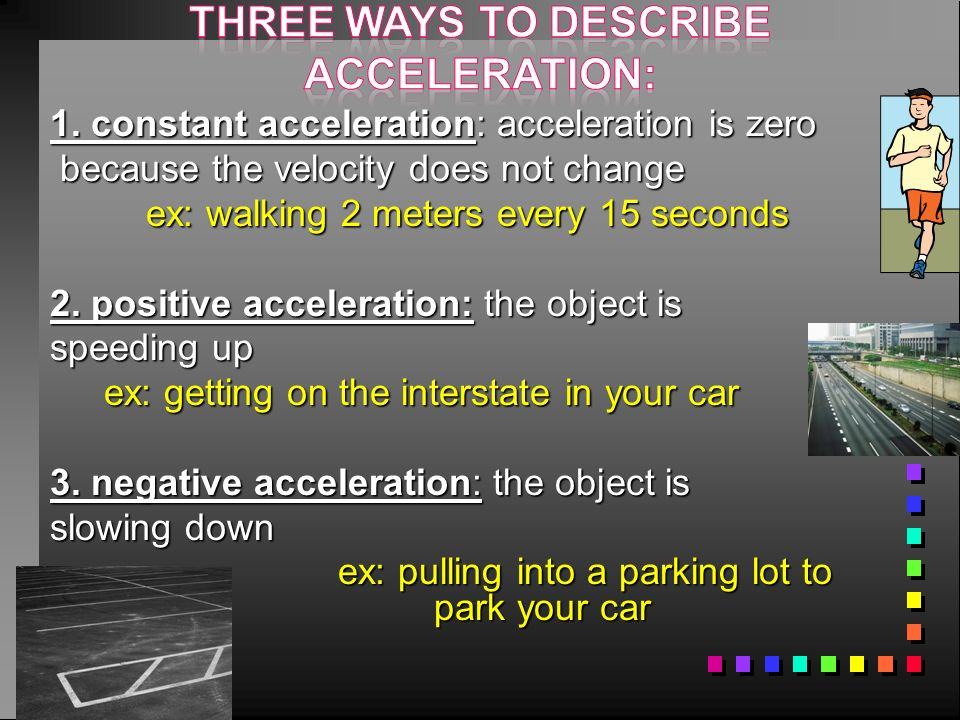 three ways to describe acceleration: