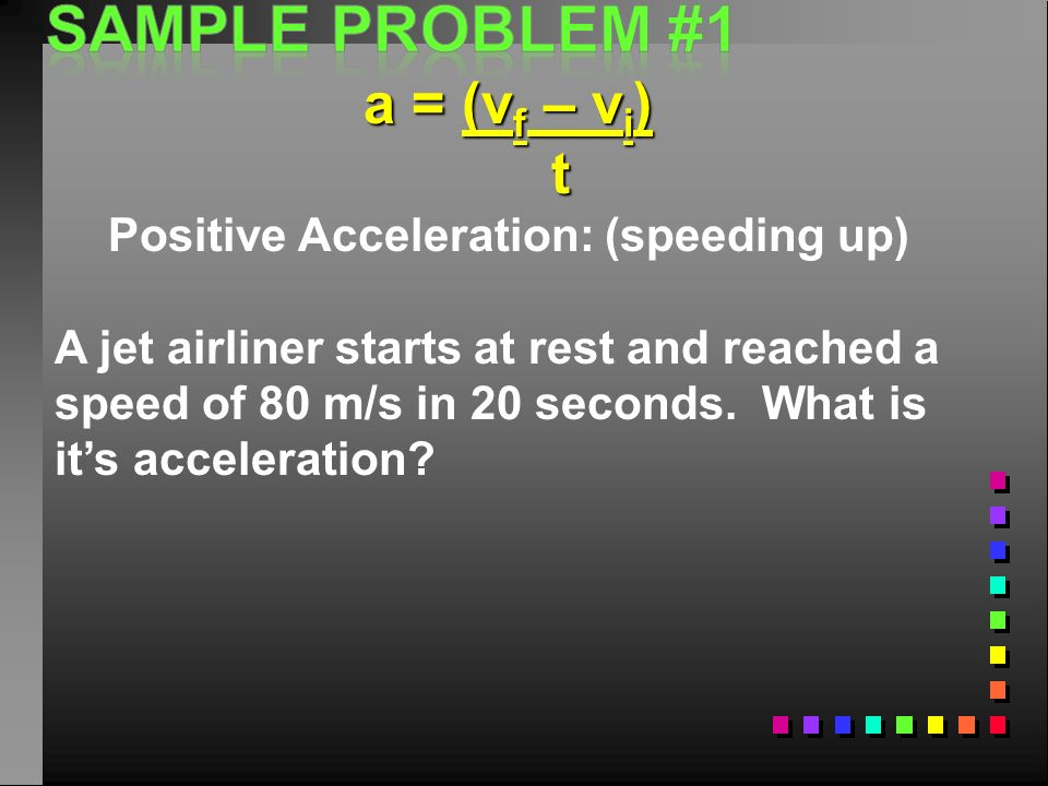Positive Acceleration: (speeding up)
