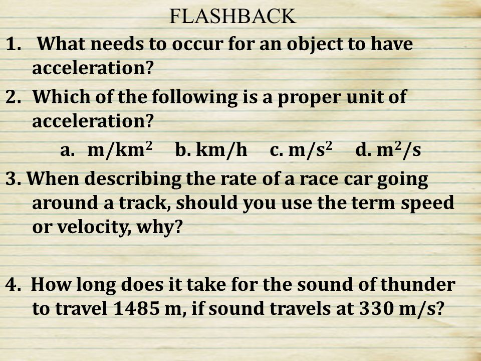 FLASHBACK What needs to occur for an object to have acceleration