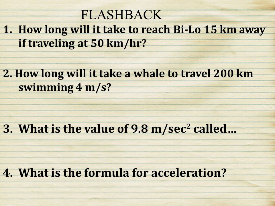 FLASHBACK What is the value of 9.8 m/sec2 called…