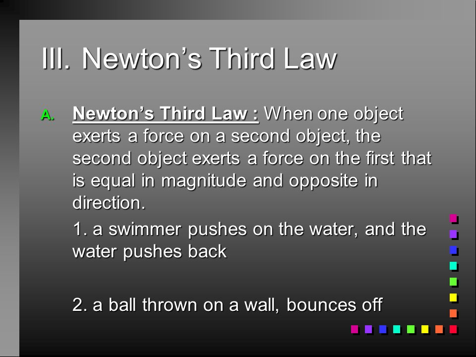III. Newton's Third Law