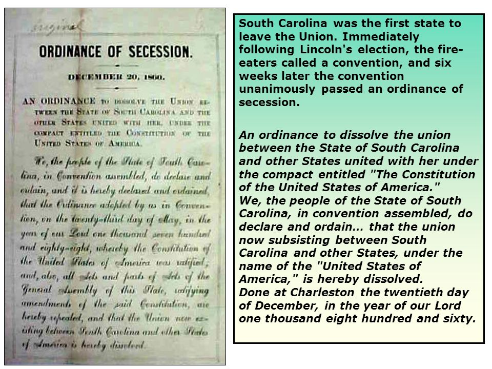 South Carolina was the first state to leave the Union