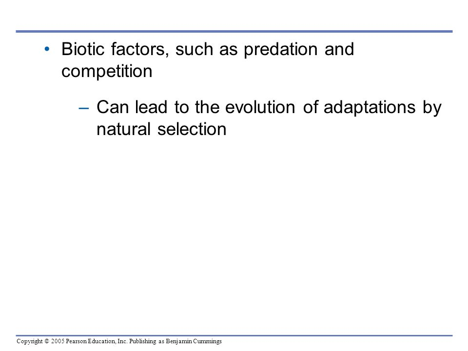 Biotic factors, such as predation and competition