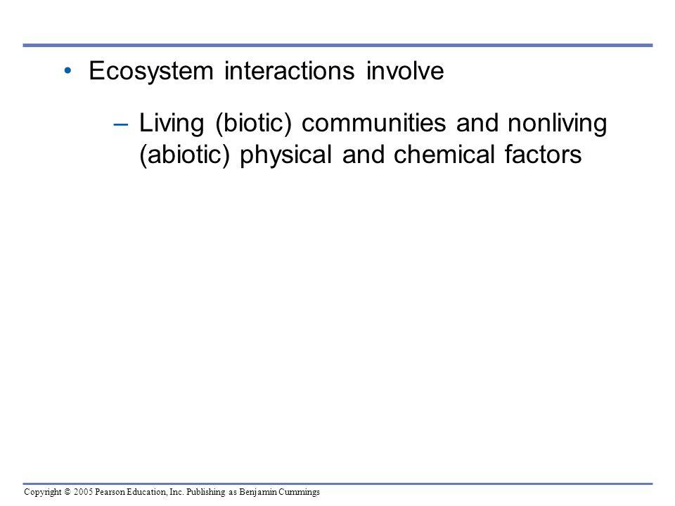 Ecosystem interactions involve