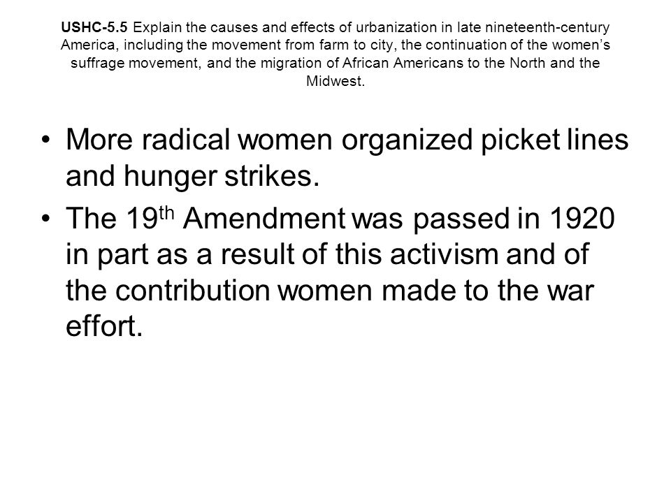 More radical women organized picket lines and hunger strikes.