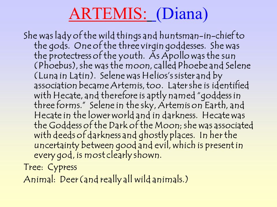 ARTEMIS: (Diana)