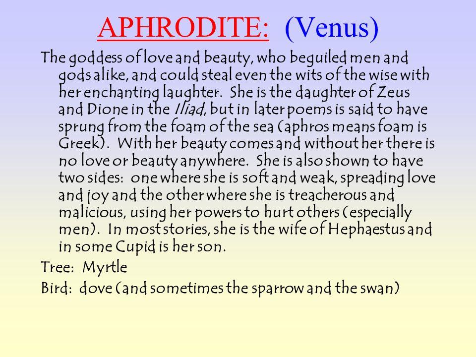 APHRODITE: (Venus)