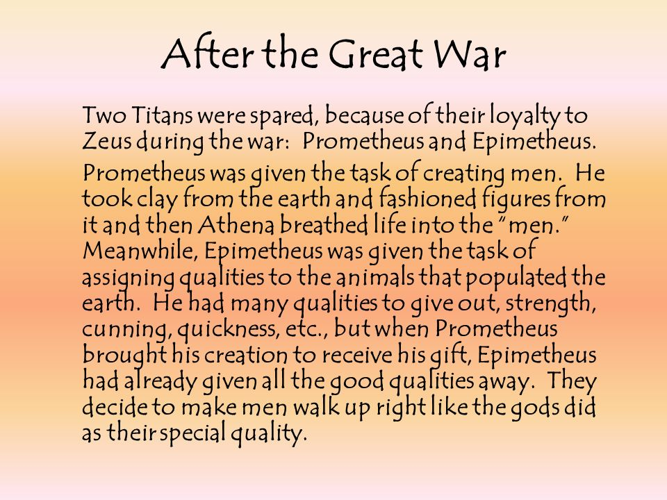 After the Great War Two Titans were spared, because of their loyalty to Zeus during the war: Prometheus and Epimetheus.