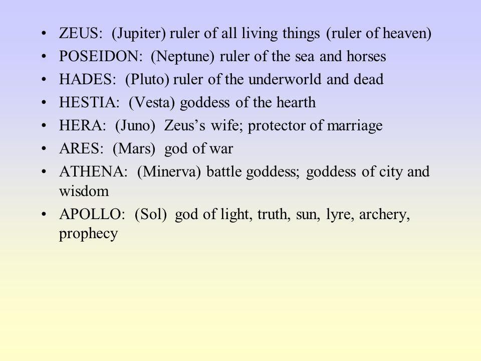 ZEUS: (Jupiter) ruler of all living things (ruler of heaven)