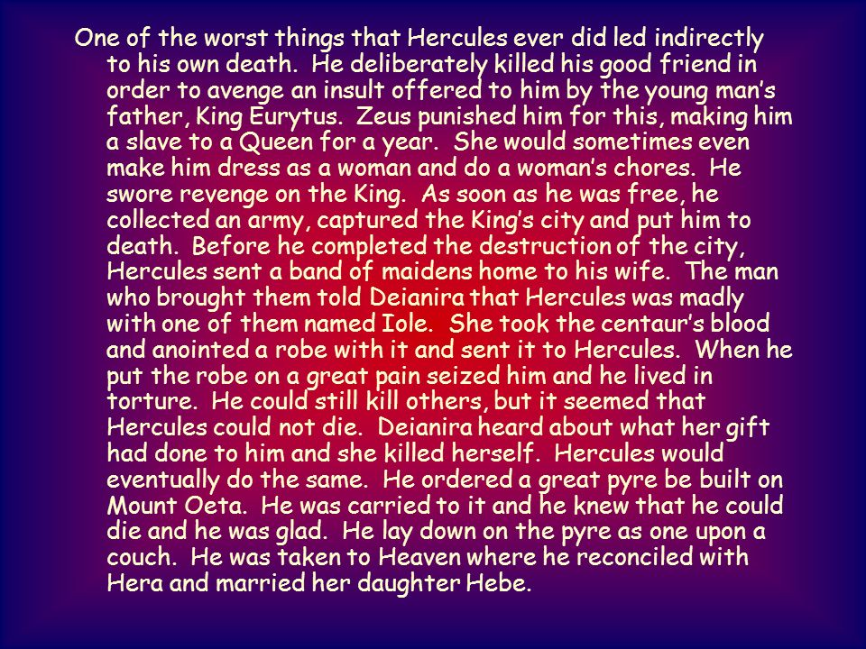 One of the worst things that Hercules ever did led indirectly to his own death.