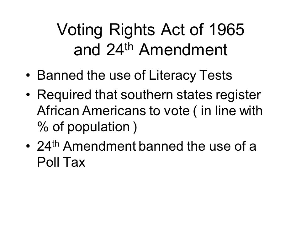 Voting Rights Act of 1965 and 24th Amendment