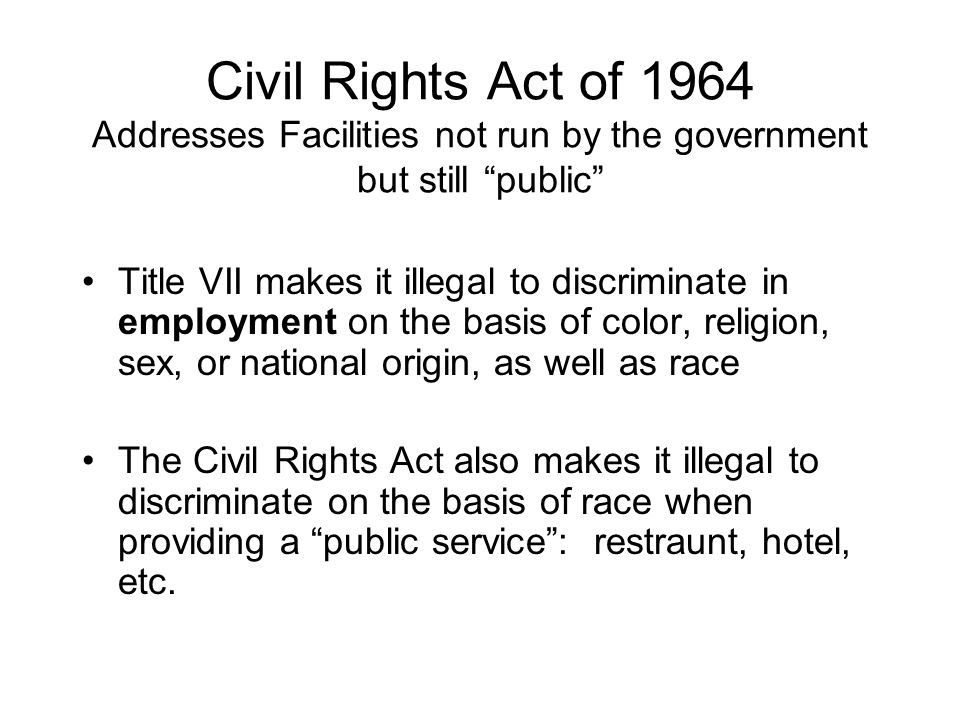 Civil Rights Act of 1964 Addresses Facilities not run by the government but still public