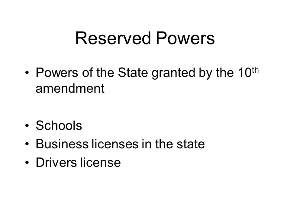Reserved Powers Powers of the State granted by the 10th amendment
