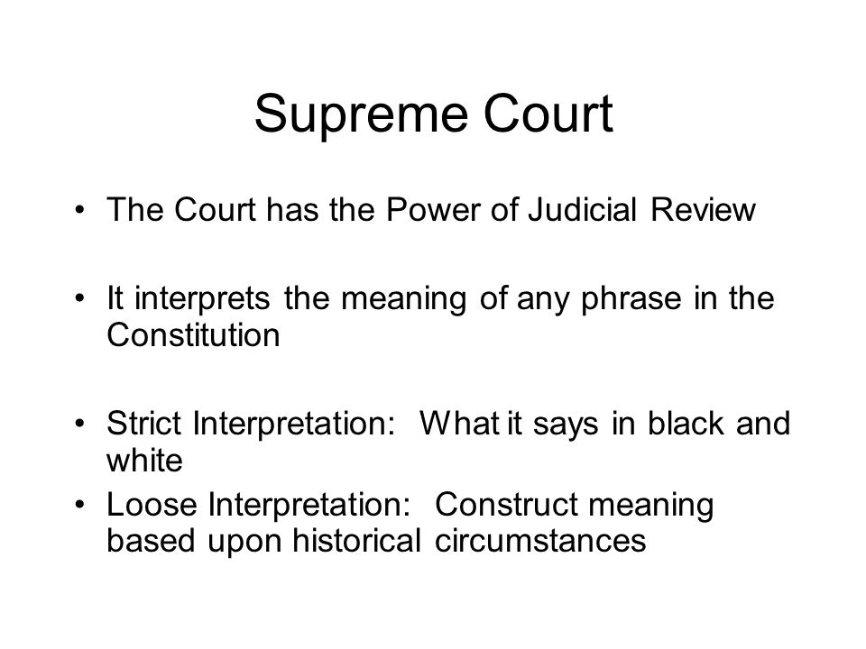 Supreme Court The Court has the Power of Judicial Review