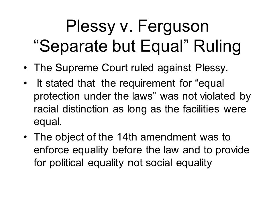 Plessy v. Ferguson Separate but Equal Ruling