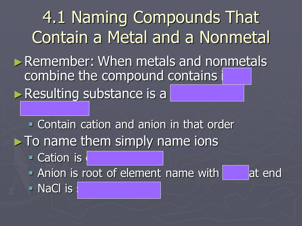 4.1 Naming Compounds That Contain a Metal and a Nonmetal