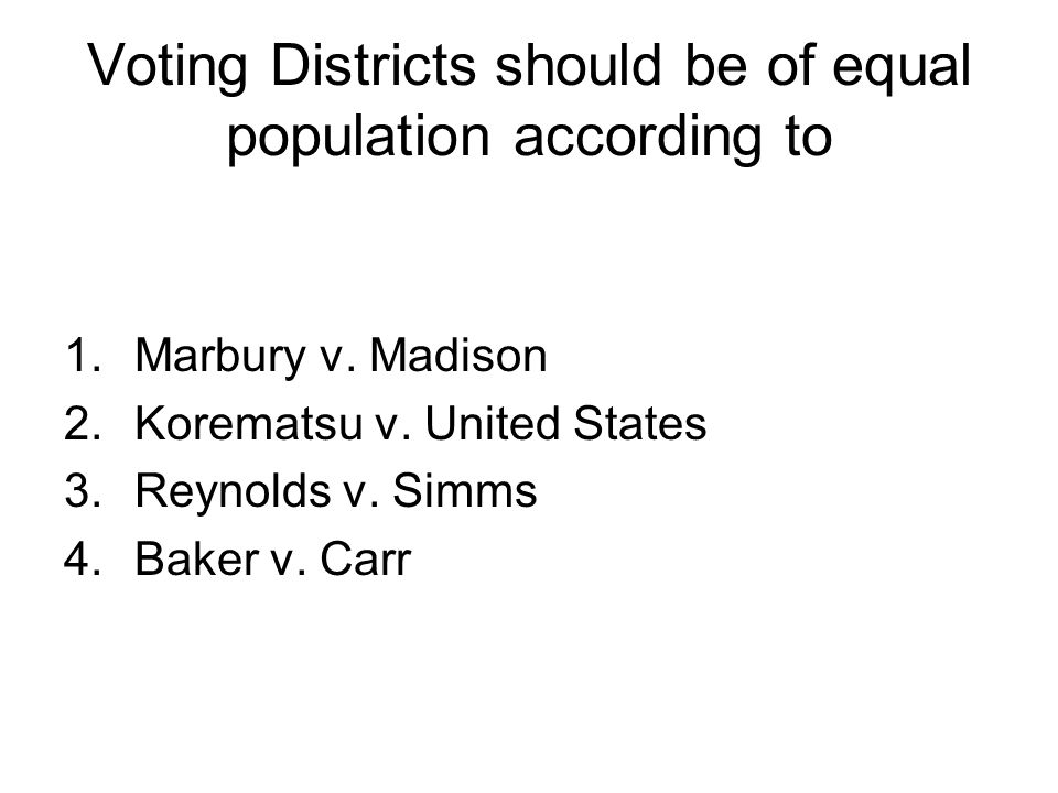 Voting Districts should be of equal population according to