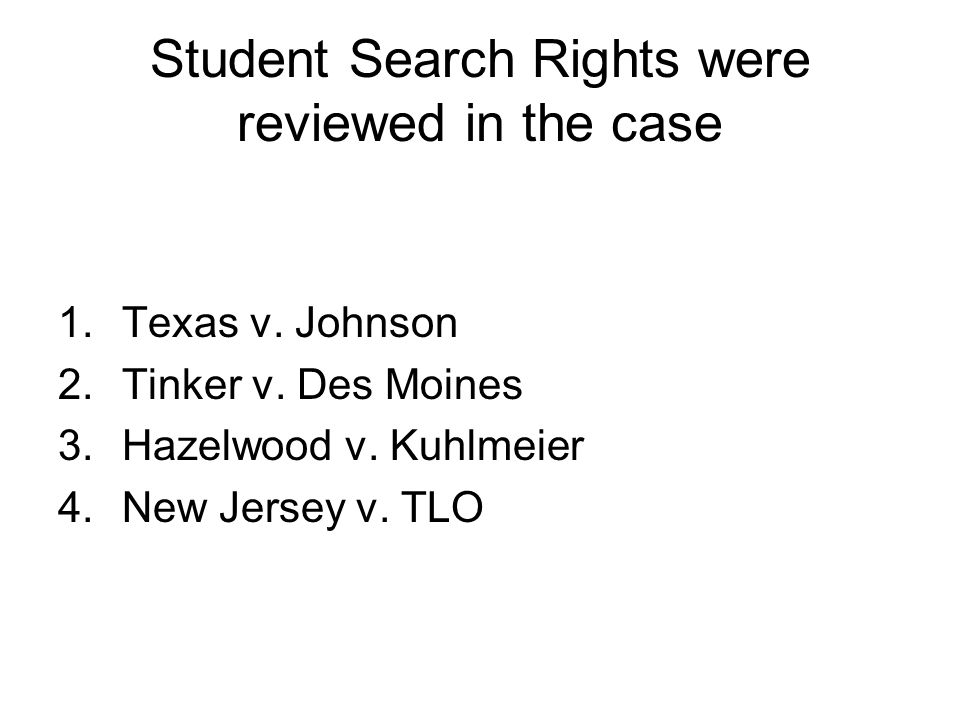 Student Search Rights were reviewed in the case