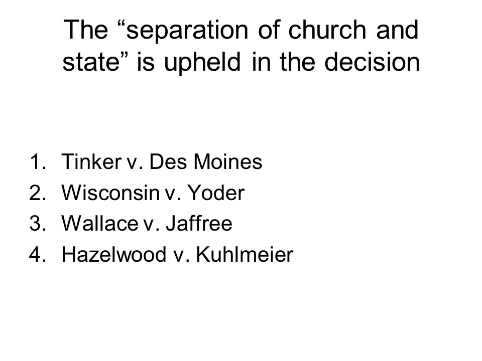 The separation of church and state is upheld in the decision