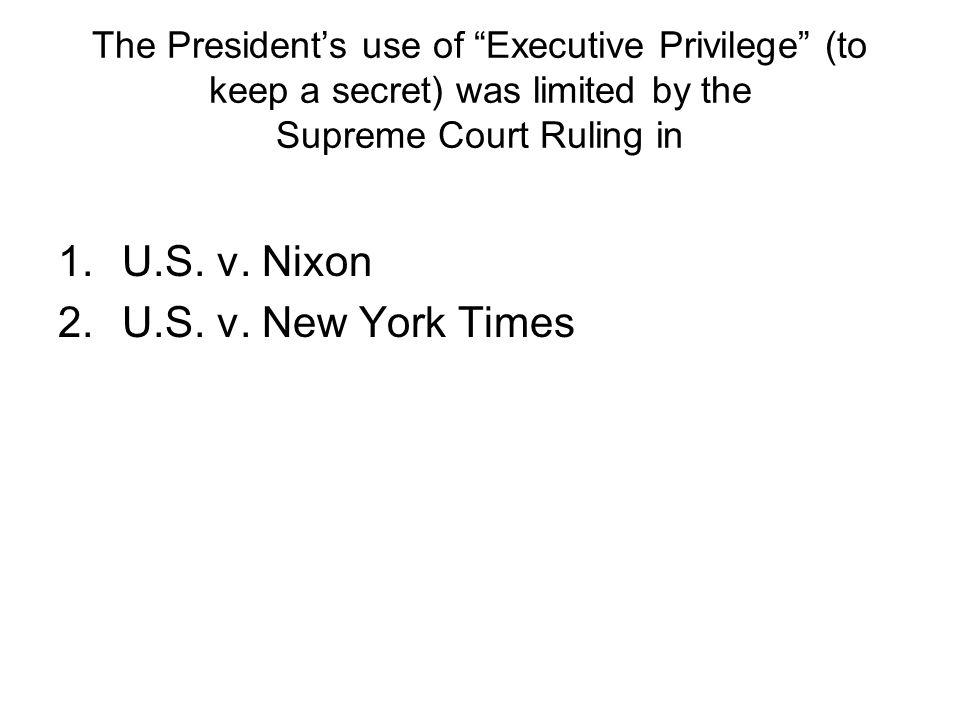 U.S. v. Nixon U.S. v. New York Times