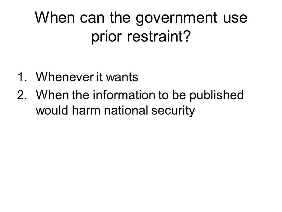 When can the government use prior restraint