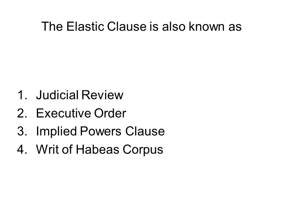 The Elastic Clause is also known as