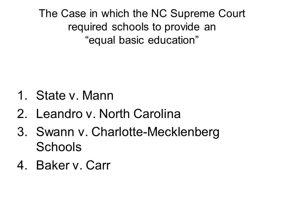 Leandro v. North Carolina Swann v. Charlotte-Mecklenberg Schools