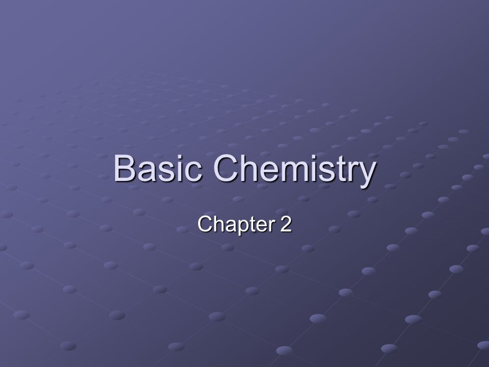 Basic Chemistry Chapter 2