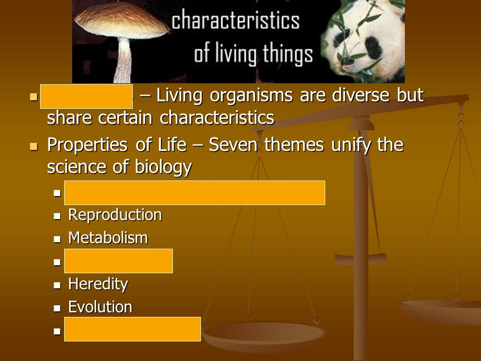 Properties of Life – Seven themes unify the science of biology