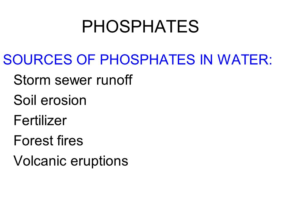 PHOSPHATES SOURCES OF PHOSPHATES IN WATER: Storm sewer runoff