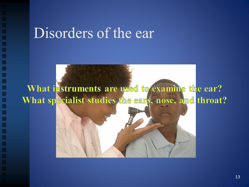 Disorders of the ear What instruments are used to examine the ear