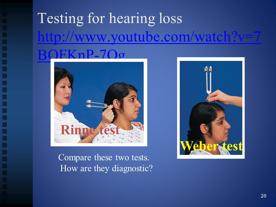 Testing for hearing loss http://www.youtube.com/watch v=7BQFKnP-7Qg