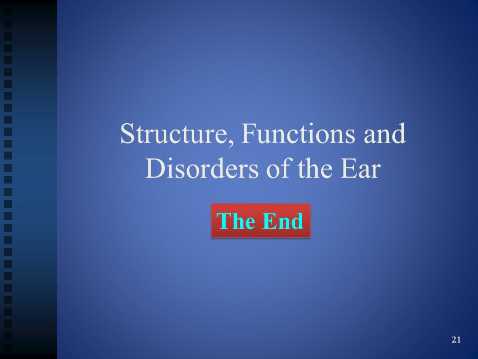 Structure, Functions and Disorders of the Ear