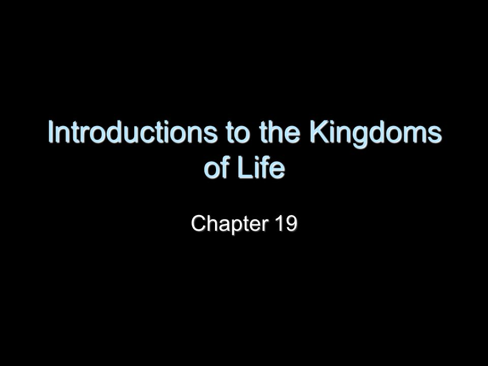 Introductions to the Kingdoms of Life