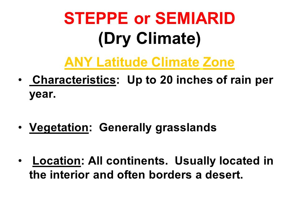 STEPPE or SEMIARID (Dry Climate)