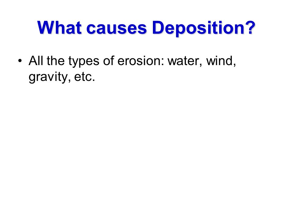 What causes Deposition
