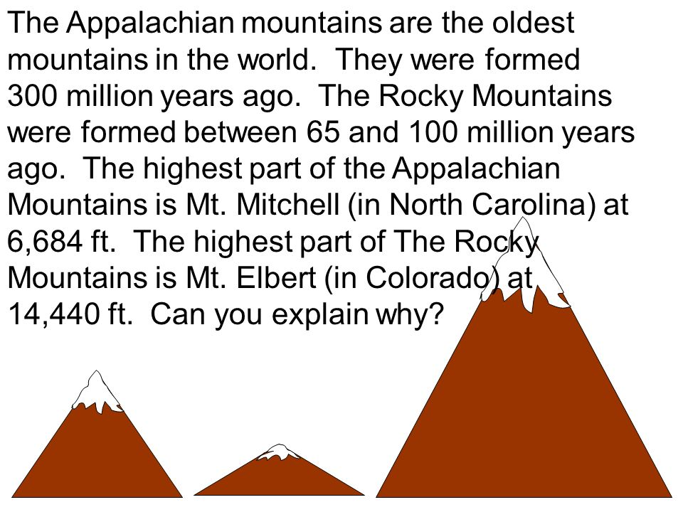 The Appalachian mountains are the oldest