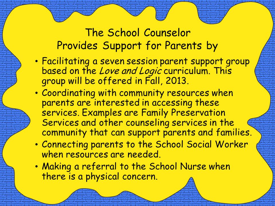 The School Counselor Provides Support for Parents by