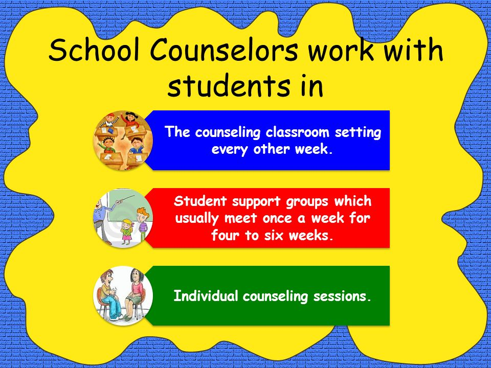 School Counselors work with students in