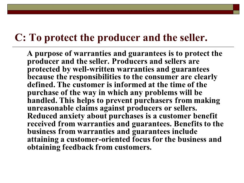 C: To protect the producer and the seller.
