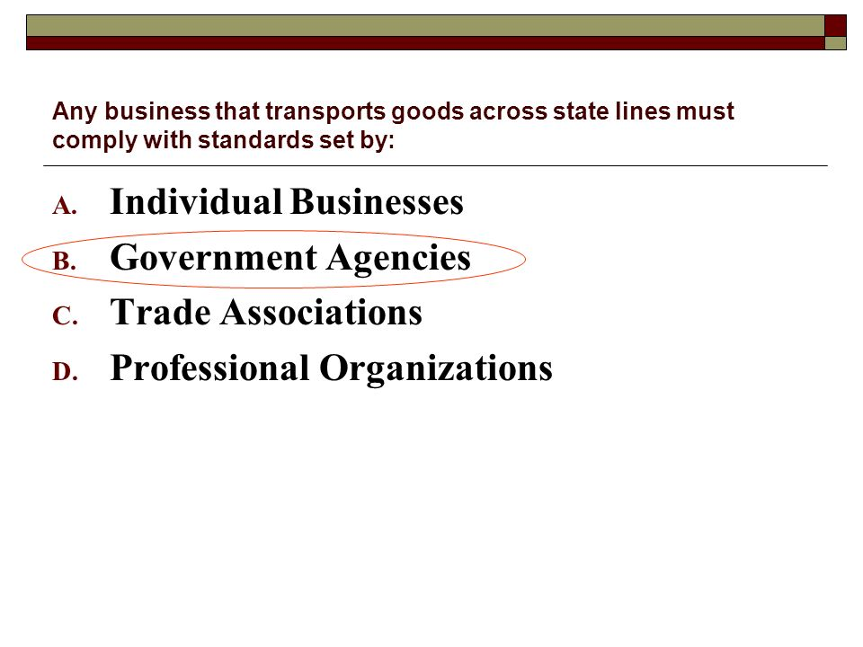 Individual Businesses Government Agencies Trade Associations