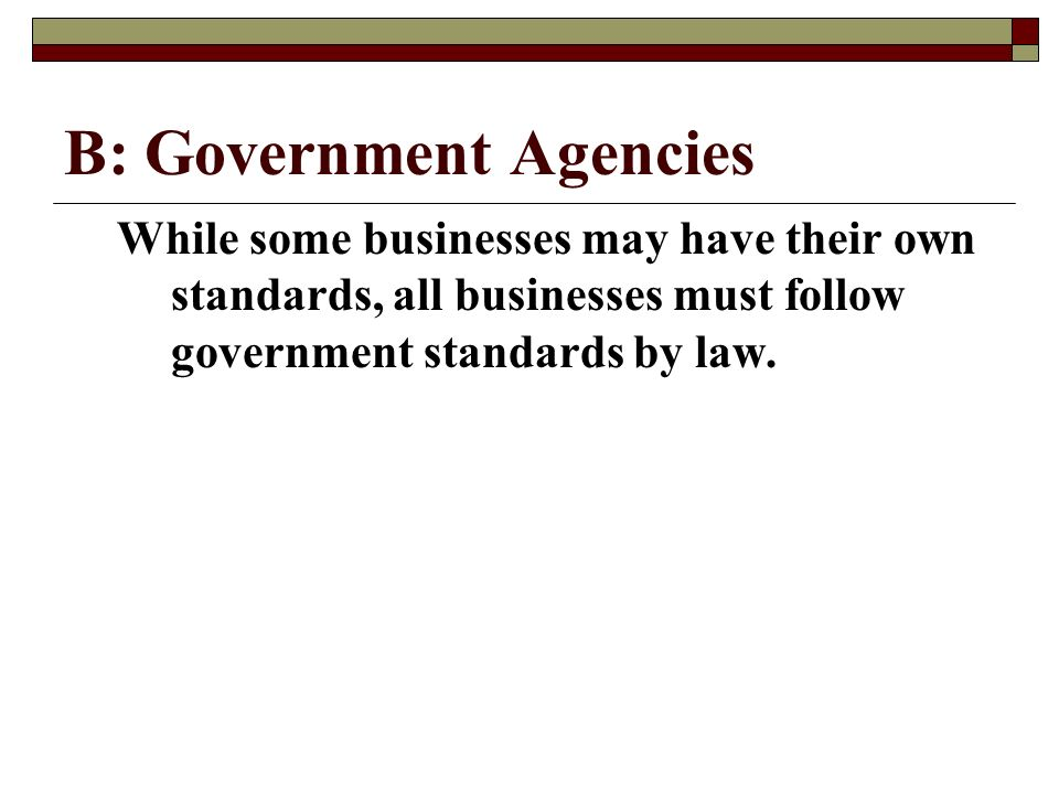 B: Government Agencies