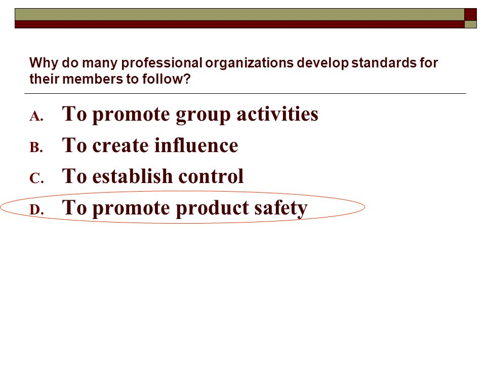 To promote group activities To create influence To establish control